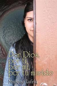 Por Dios, Por Ti, Por Mi, Por Tu Marido: Poesia