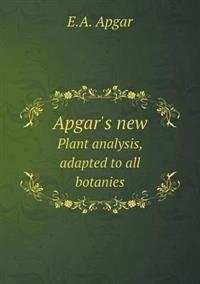 Apgar's New Plant Analysis, Adapted to All Botanies