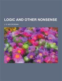 Logic and Other Nonsense