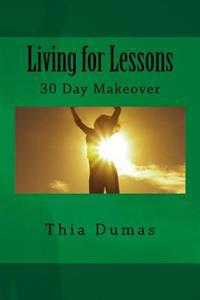 Living for Lessons: 30 Day Makeover