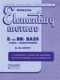 Rubank Elementary Method: E-Flat or BB-Flat Bass (Tuba - Sousaphone): A Fundamental Course for Individual or Like-Instrument Class Instruction