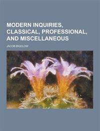 Modern Inquiries, Classical, Professional, and Miscellaneous