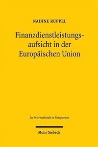 Finanzdienstleistungsaufsicht in Der Europaischen Union: Institutionell Auf Dem Richtigen Weg?