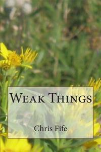 Weak Things