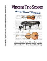 Vincent Trio Scores (2015): 16 Arrangements for a Violin-Piano-Bass Trio