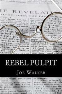 Rebel Pulpit: The Civil War Prison Diary of Lieutenant James Vance Walker - Third Tennessee Confederate Infantry (Vaughn's)