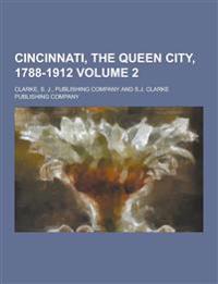 Cincinnati, the Queen City, 1788-1912 Volume 2