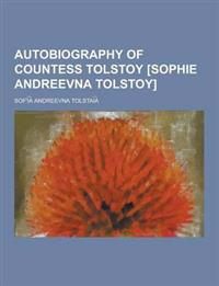 Autobiography of Countess Tolstoy [Sophie Andreevna Tolstoy]