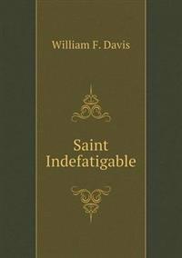 Saint Indefatigable