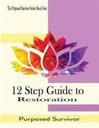 12 Step Guide for Restoration