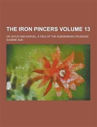 The Iron Pincers; Or, Mylio and Karvel, a Tale of the Albigensian Crusades Volume 13