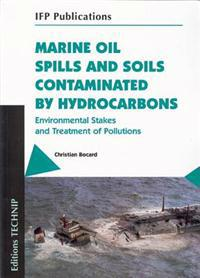 Marine Oil Spills and Soils Contaminated by Hydrocarbons: Environmental Stakes and Treatment of Pollutions