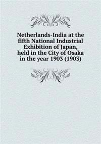Netherlands-India at the Fifth National Industrial Exhibition of Japan, Held in the City of Osaka in the Year 1903 (1903)