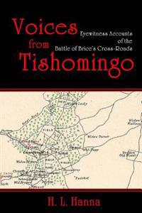 Voices from Tishomingo: Eyewitness Accounts of the Battle of Brice's Cross-Roads