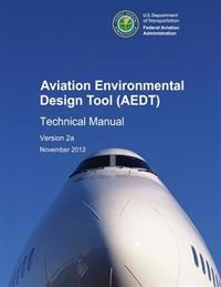 Aviation Environmental Design Tool (Aedt) Technical Manual Version 2a