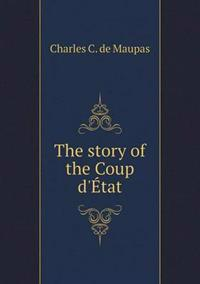The Story of the Coup D'Etat