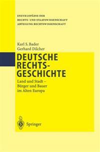 Deutsche Rechtsgeschichte: Land Und Stadt Bürger Und Bauer Im Alten Europa