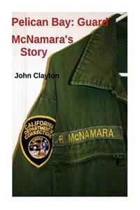Pelican Bay: Guard McNamara's Story