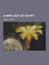 A Wife Out of Egypt
