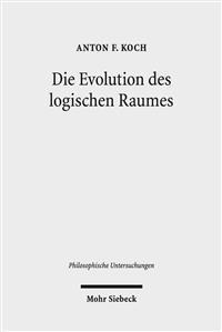 Die Evolution Des Logischen Raumes: Aufsatze Zu Hegels Nichtstandard-Metaphysik