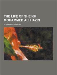 The Life of Sheikh Mohammed Ali Hazin