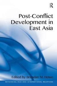 Post-Conflict Development in East Asia