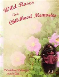Wild Roses and Childhood Memories