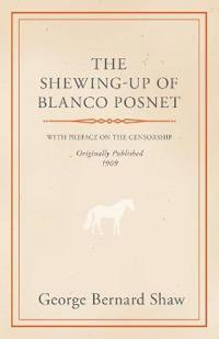 The Shewing-up of Blanco Posnet With Preface on the Censorship