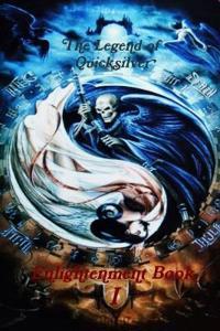 The Legend of Quicksilver : Book I Enlightenment