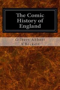 The Comic History of England: Volumes One and Two