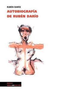 Autobiografia de Ruben Dario / Autobiography of Ruben Dario