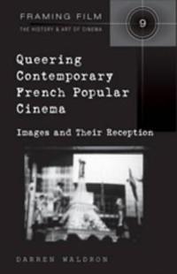 Queering Contemporary French Popular Cinema