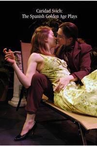 Caridad Svich: The Spanish Golden Age Plays