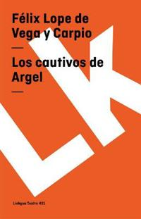 Los cautivos de Argel/ The Captives of Argel