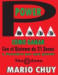 Powerball Como Ganar: Con El Sistema de 21 Zonas