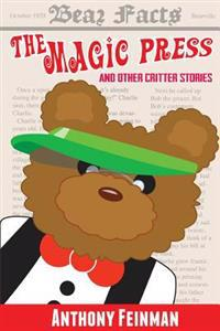 The Magic Press: And Other Critter Stories
