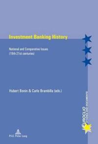 Investment Banking History: National and Comparative Issues (19th-21st Centuries)