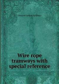 Wire Rope Tramways with Special Reference