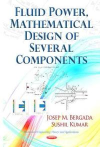 Fluid Power, Mathematical Design of Several Components