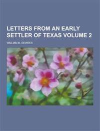 Letters from an Early Settler of Texas Volume 2
