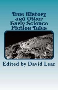 True History and Other Early Science Fiction Tales