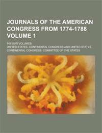 Journals of the American Congress from 1774-1788; In Four Volumes Volume 1