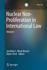Nuclear Non-Proliferation in International Law - Volume I