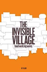 The Invisible Village: Small World, Big Society