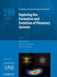 Exploring the Formation and Evolution of Planetary Systems Iau S299