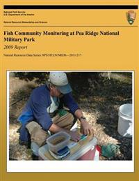 Fish Community Monitoring at Pea Ridge National Military Park: 2009 Report: Natural Resource Report Nps/Htln/Nrds?2011/217