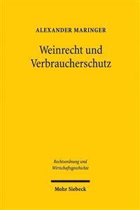 Weinrecht Und Verbraucherschutz: Vom Alten Reich Bis Zur Gegenwart Unter Besonderer Berucksichtigung Des Anbaugebiets Mosel