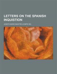 Letters on the Spanish Inquistion