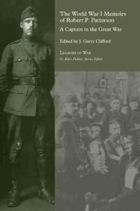 The World War I Memoirs of Robert P. Patterson