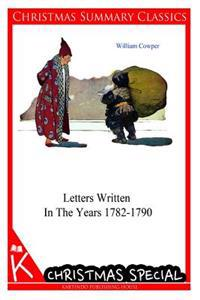 Letters Written in the Years 1782-1790 [Christmas Summary Classics]